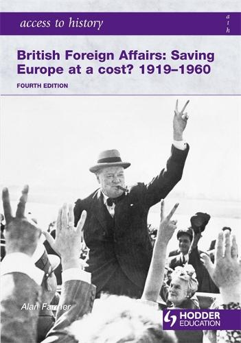 Access to History: British Foreign Affairs: Saving Europe at a cost? 1919-1960 Fourth Edition - Access to History (Paperback)