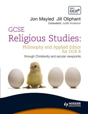 GCSE Religious Studies: Philosophy and Applied Ethics for OCR B - OCR GCSE Religious Studies S. (Paperback)