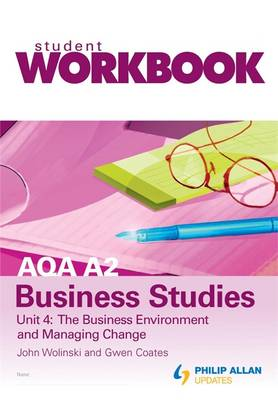 AQA A2 Business Studies Workbook Unit 4: the Business Environment and Managing Change: Unit 4 (Paperback)