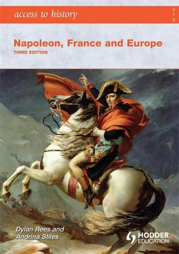 Access to History: Napoleon, France and Europe Third Edition - Access to History (Paperback)