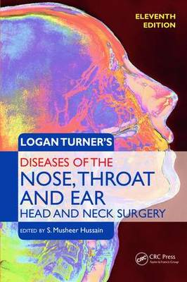 Logan Turner's Diseases of the Nose, Throat and Ear. Head and Neck Surgery 12e (Paperback)