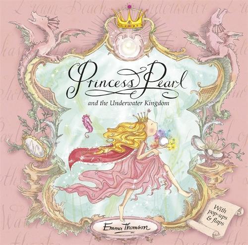 Princess Pearl: Princess Pearl and the Underwater Kingdom - Princess Pearl (Hardback)