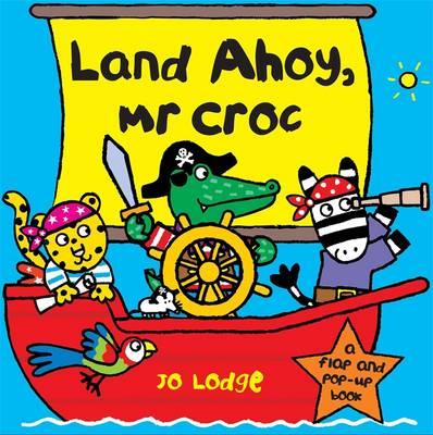 Land Ahoy, Mr Croc (Hardback)