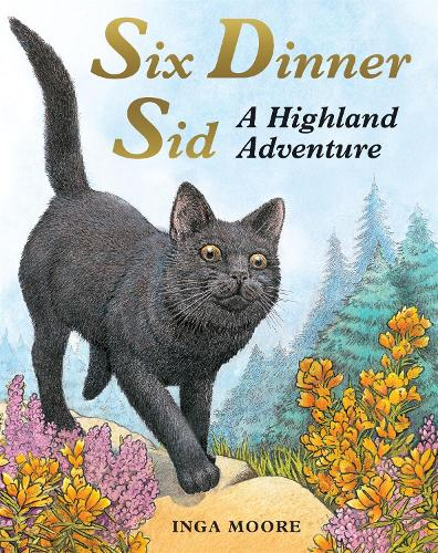 Six Dinner Sid: A Highland Adventure - Six Dinner Sid (Paperback)