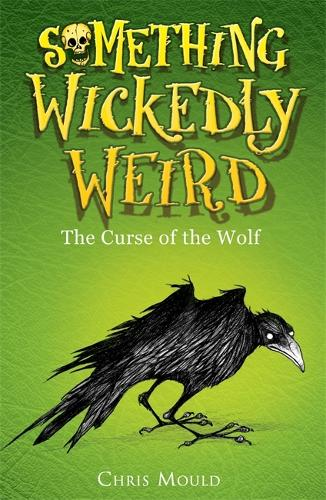Something Wickedly Weird: The Curse of the Wolf: Book 4 - Something Wickedly Weird (Paperback)