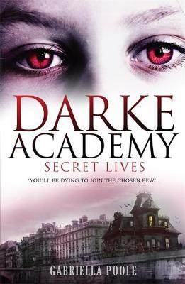 Secret Lives: Book 1 - Darke Academy 1 (Paperback)