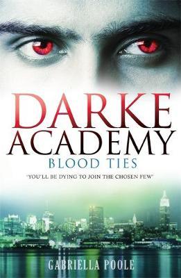 Blood Ties: Book 2 - Darke Academy 2 (Paperback)
