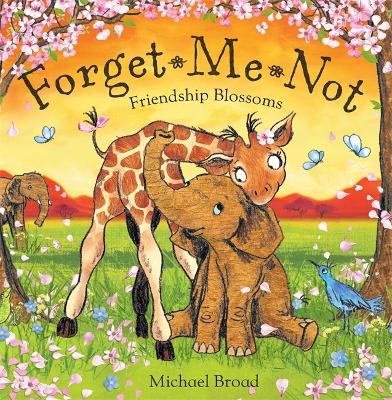 Forget-Me-Not: Friendship Blossoms - Forget-Me-Not (Paperback)