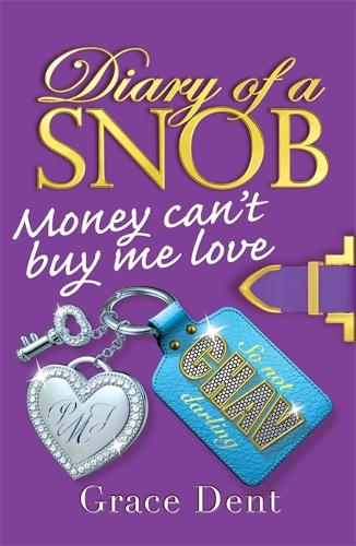 Diary of a Snob: Money Can't Buy Me Love: Book 2 - Diary of a Snob (Paperback)