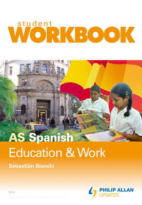 AS Spanish: Workbook Single Copy: Education and Work (Paperback)