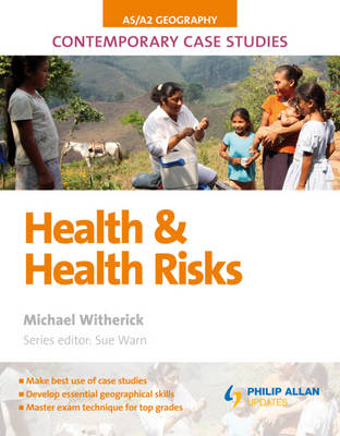 AS/A2 Geography Contemporary Case Studies: Health and Health Risk (Paperback)