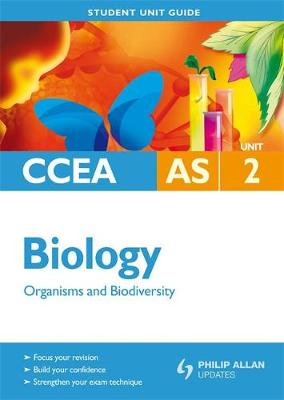 CCEA AS Biology Student Unit Guide: Unit 2 Organisms and Biodiversity (Paperback)