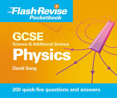GCSE Science and Additional Science: Physics Flash Revise Pocketbook (Paperback)