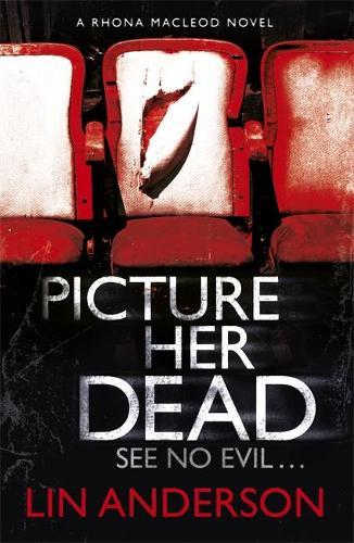 Picture Her Dead: Rhona Macleod Book 8 (Paperback)