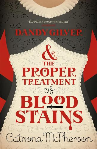 Dandy Gilver and the Proper Treatment of Bloodstains - Dandy Gilver (Paperback)