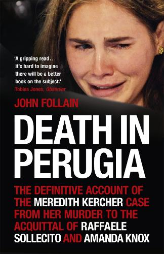 Death in Perugia: The Definitive Account of the Meredith Kercher case from her murder to the acquittal of Raffaele Sollecito and Amanda Knox (Paperback)