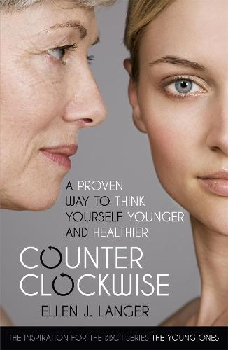 Counterclockwise: A Proven Way to Think Yourself Younger and Healthier (Paperback)