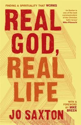 Real God, Real Life: Finding a spirituality that works (Paperback)