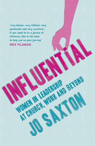 Influential: Women in Leadership at Church, Work and Beyond (Paperback)