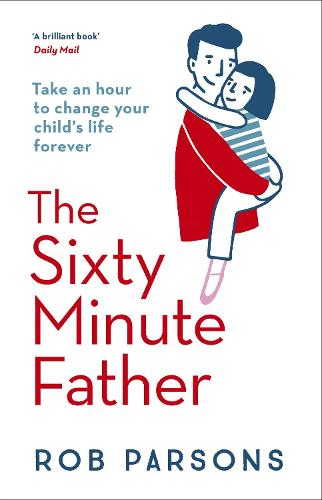 The Sixty Minute Father (Paperback)