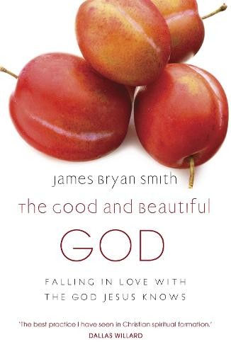 The Good and Beautiful God (Paperback)