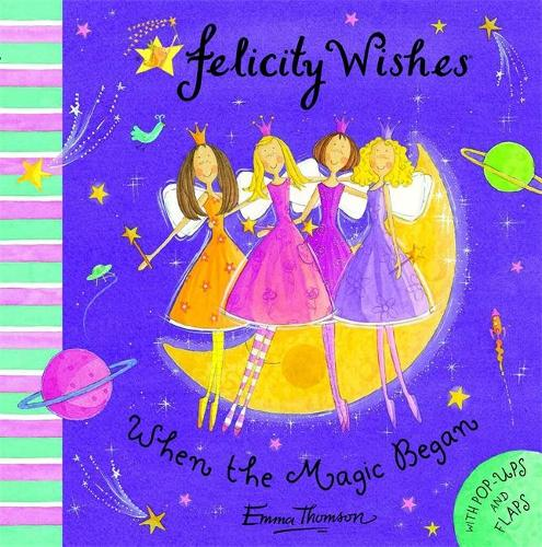 Felicity Wishes: When The Magic Began (Hardback)