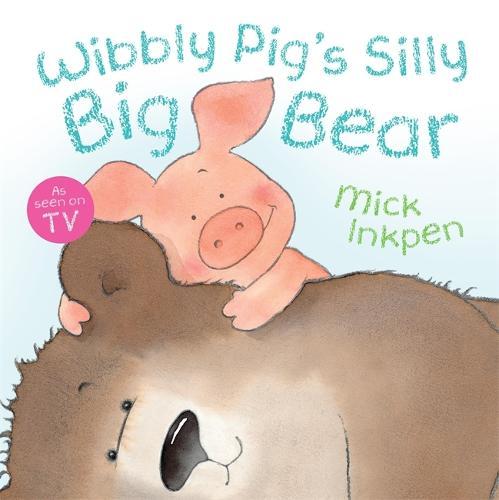 Wibbly Pig: Wibbly Pig's Silly Big Bear - Wibbly Pig (Paperback)