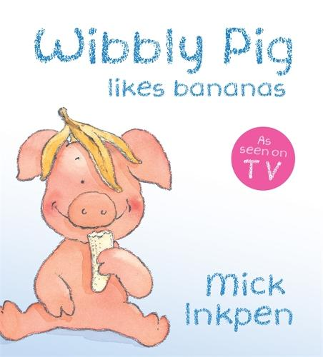 Wibbly Pig: Wibbly Pig Likes Bananas: Board Book - Wibbly Pig (Board book)