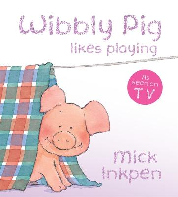 Wibbly Pig Likes Playing Board Book - Wibbly Pig (Board book)