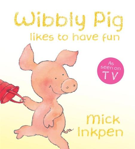 Wibbly Pig: Wibbly Pig Likes to Have Fun: Board Book (Board book)