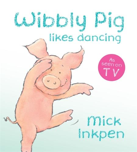 Wibbly Pig Likes Dancing Board Book - Wibbly Pig (Board book)