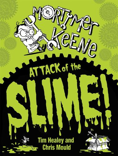 Mortimer Keene: Attack of the Slime - Mortimer Keene (Paperback)
