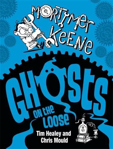 Mortimer Keene: Ghosts on the Loose - Mortimer Keene (Paperback)
