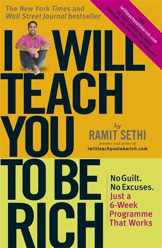 I Will Teach You To Be Rich: No guilt, no excuses - just a 6-week programme that works (Paperback)