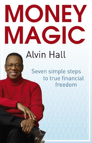 Money Magic: Seven simple steps to true financial freedom (Paperback)