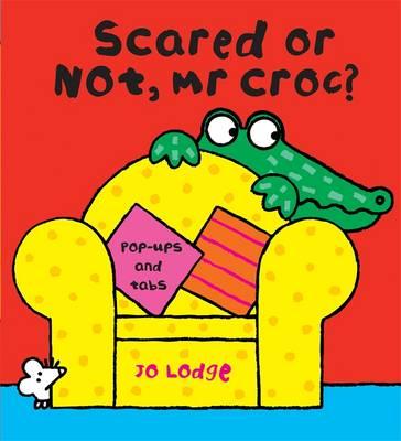Scared or Not, Mr Croc (Hardback)