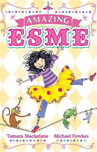 Amazing Esme: Book 1 - Amazing Esme (Paperback)