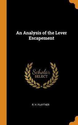 An Analysis of the Lever Escapement (Hardback)