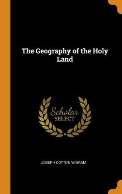 The Geography of the Holy Land (Hardback)