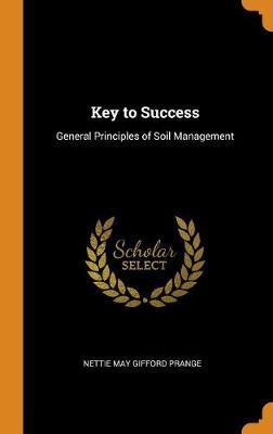 Key to Success: General Principles of Soil Management (Hardback)