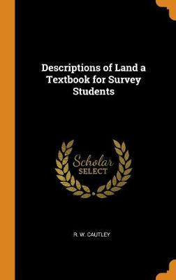 Descriptions of Land; A Text-Book for Survey Students (Hardback)