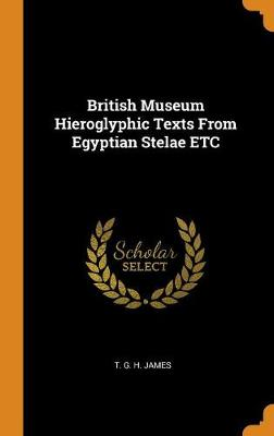 British Museum Hieroglyphic Texts from Egyptian Stelae Etc (Hardback)