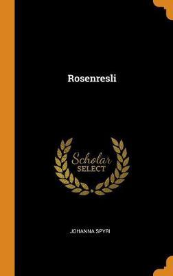 Rosenresli (Hardback)