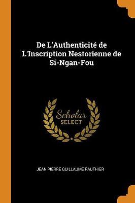 de l'Authenticit de l'Inscription Nestorienne de Si-Ngan-Fou (Paperback)