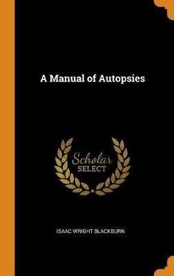 A Manual of Autopsies (Hardback)