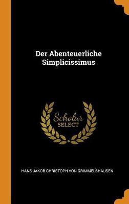 Der Abenteuerliche Simplicissimus (Hardback)