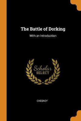 The Battle of Dorking: With an Introduction (Paperback)