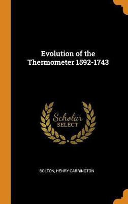 Evolution of the Thermometer 1592-1743 (Hardback)