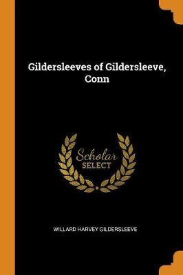 Gildersleeves of Gildersleeve, Conn (Paperback)