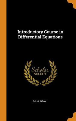 Introductory Course in Differential Equations (Hardback)
